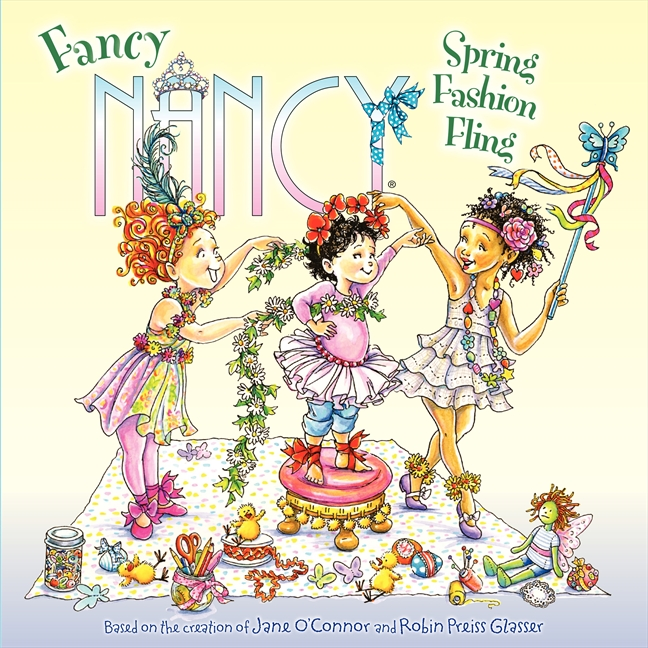 Ooh la la fancy nancy childrens books celebrate 10th anniversary fancy nancy spring fashion fling what better way to celebrate spring than with a fashion show hosted by fancy nancy and her friend bree solutioingenieria Images