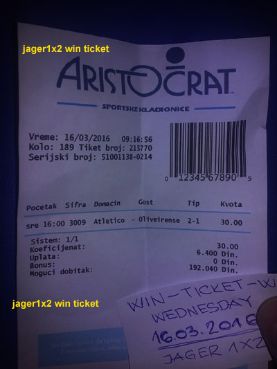 WIN TICKET FROM YESTERDAY 16.03.2016 WEDNESDAY