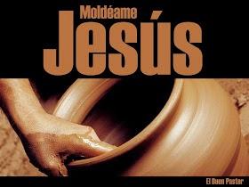 Moldeame Jesús..