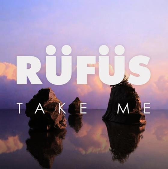 Rufus Take me now with bonus remix by cassian