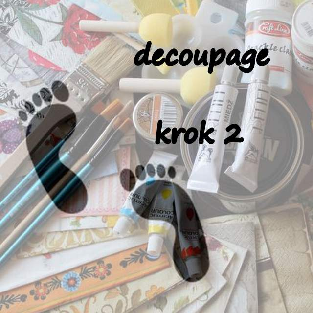 Decoupage - krok drugi :-)
