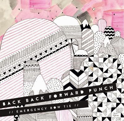 Back Back Forward Punch - Emergency Bow Tie [Single + Remixes]
