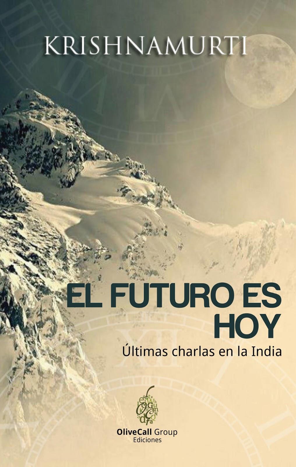 El Futuro es Hoy - Krishnamurti - OliveCall Group - Eduardo Callaey - Eduardo Kesting