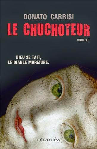 http://aufildemeslectures.blogspot.fr/2014/04/le-chuchoteur-de-donato-carrisi.html