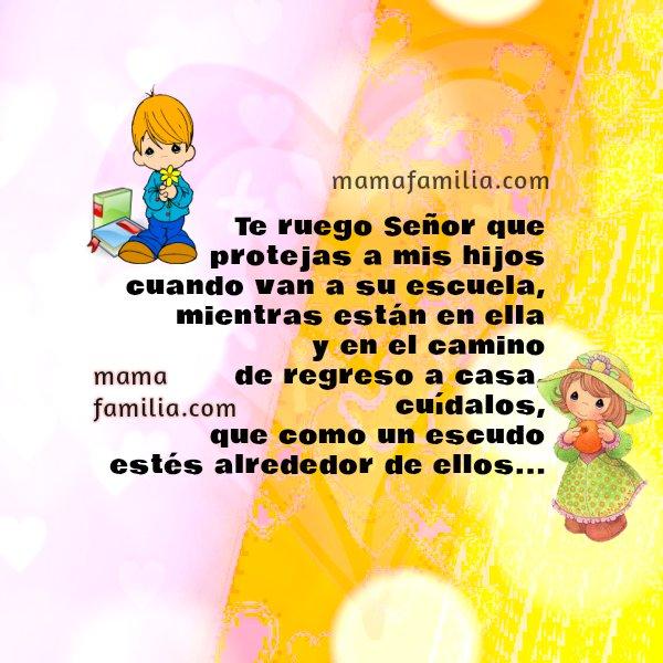 Corta oración por mis hijos pidiendo Que Dios los bendiga en la escuela, mamá y familia, oraciones bonitas cuando hijos estudian, salen con amigos.