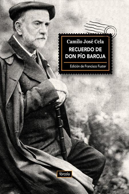 CAMILO JOSÉ CELA - RECUEDO DE DON PÍO BAROJA (FÓRCOLA, 2015)