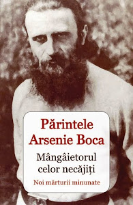 Parintele Arsenie Boca - Mangaietorul celor necajiti