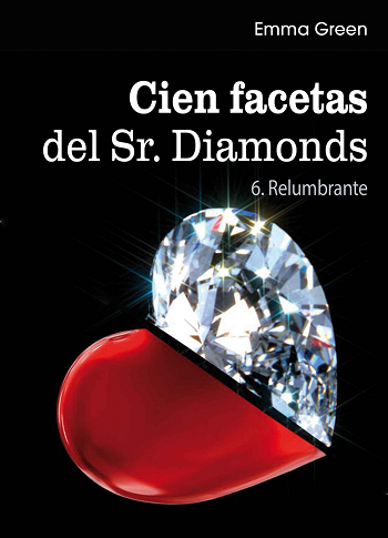 Emma Green.- Cien Facetas del Sr. Diamonds – Volumen 6: Relumbrante