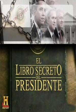 El Libro Secreto del Presidente DVDrip 2011 Español Latino Documental Un Link PutLocker