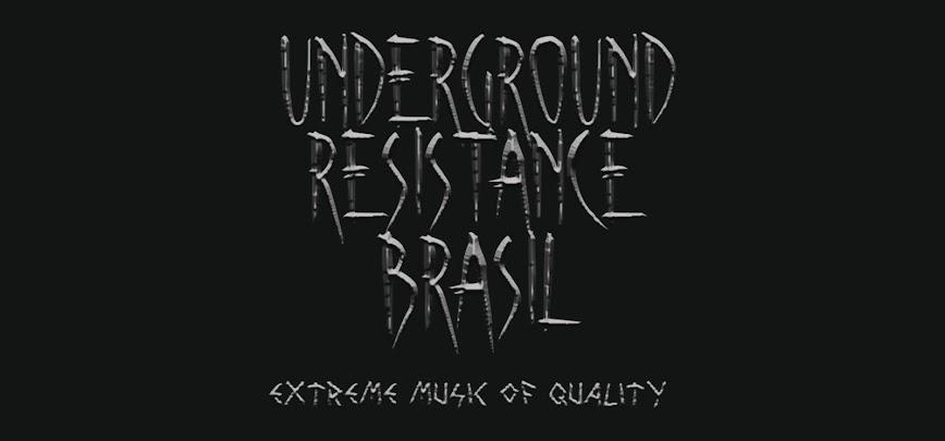 Underground Resistance Brasil