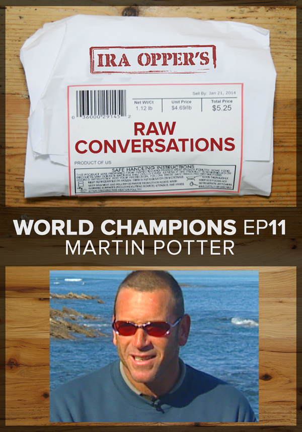 Raw Conversations - World Champions - Episode 11 - Martin Potter (2015)