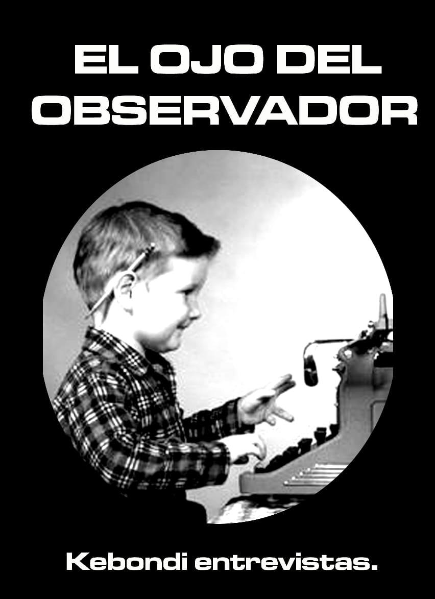 """""""El Ojo del Observador"""" Por Esteban Erre"""