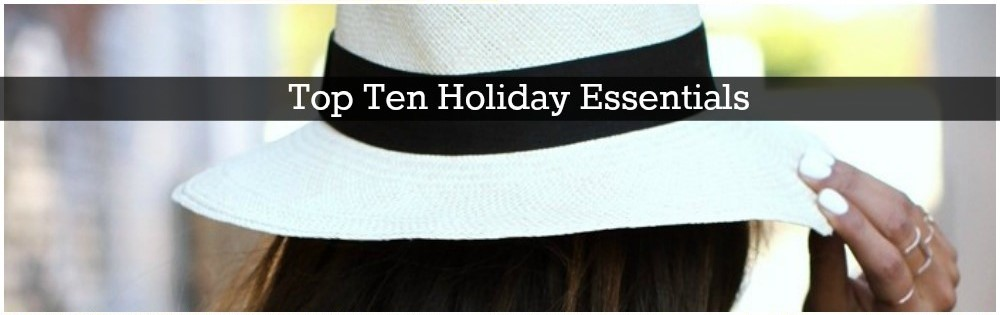 Top Ten Holiday Essentials