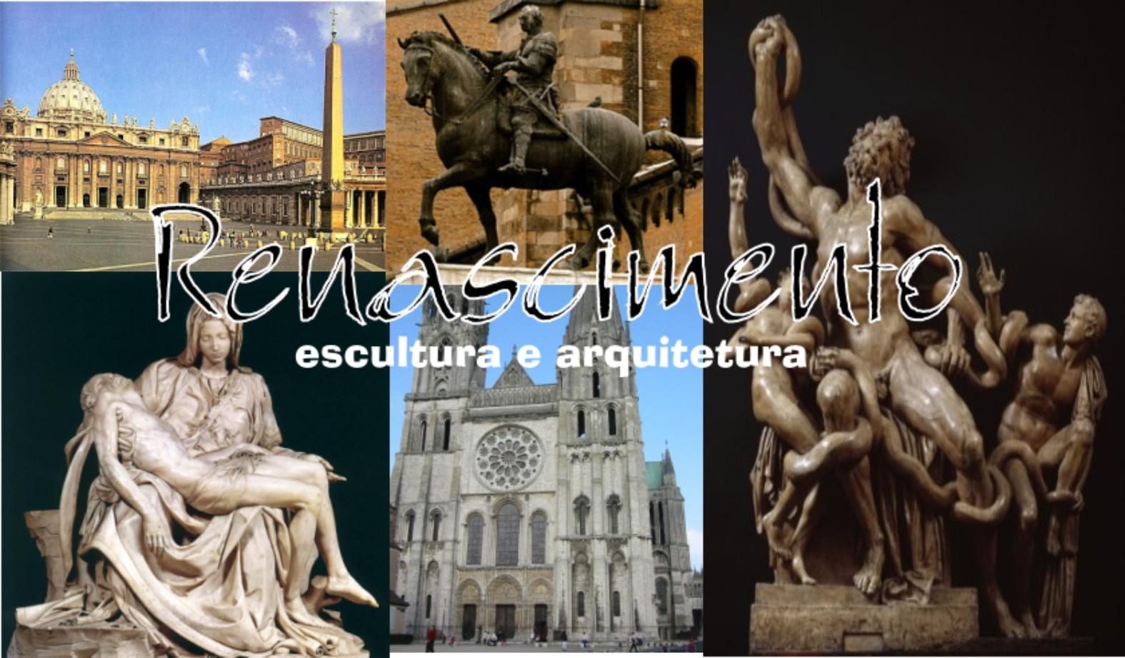 O Renascimento: Escultura e arquitetura