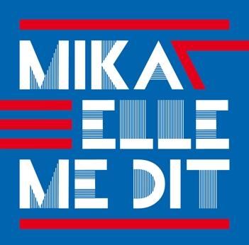 Nouveau single Mika Elle me dit