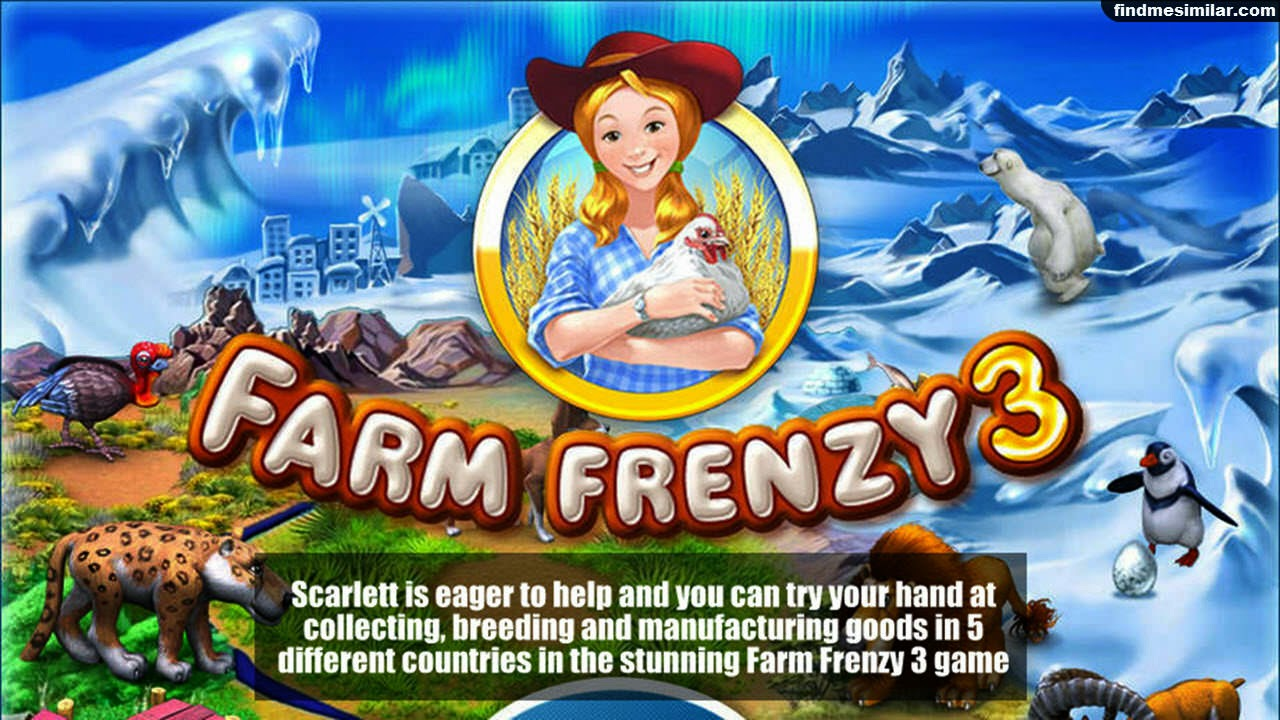 Farm Frenzy 3 a similar game like farmville