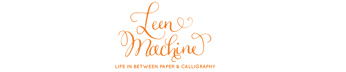 Leen Machine | Life in Between Paper & Calligraphy