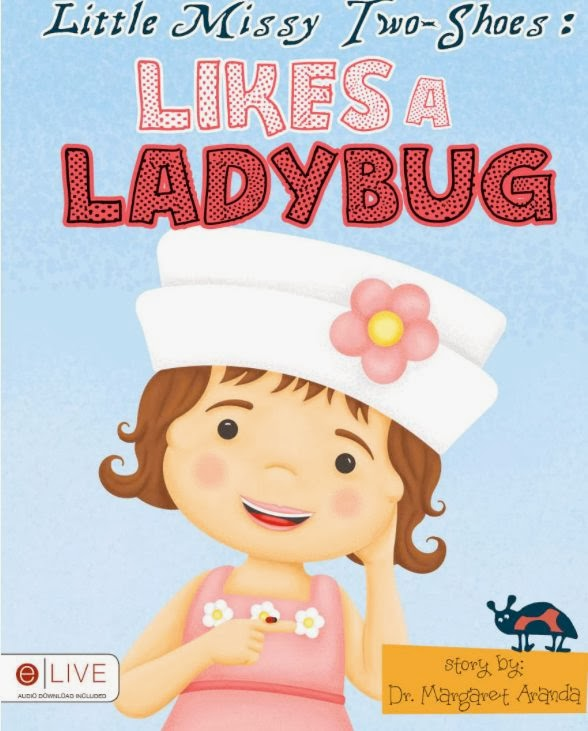 BOOK #3: LITTLE MISSY TWO-SHOES LIKES A LADYBUG