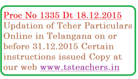 ts-proc-no-1335-updating-teachers-particulars-online-instructions-in-telangana Proc No 1335 Teachers Particulars online | Updating teachers particulars online in Telangana | SSA Telangana has instructed DEOs and POs to update teachers particulars online | After the general teachers Transfers in Telangana SSA ordered to update the teachers particulars in Telangana | After the teachers transfers and PRC RPS -2015 updating the teachers details in Telangana instructions issued Cide Proc No 1335