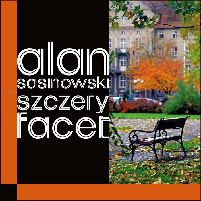 "Alan Sasinowski ""Szczery facet"""