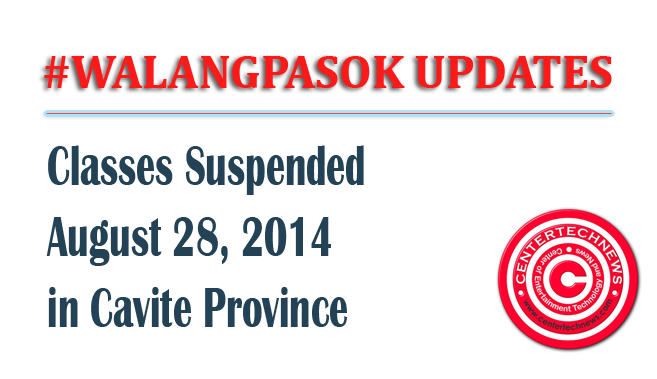 #WalangPasok Classes Suspended in All Levels Thursday August 28, 2014 in Cavite