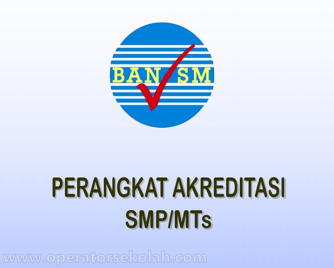 perangkat akreditasi SMP - MTs terbaru