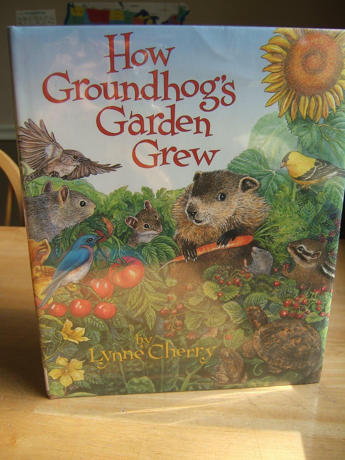 Little Big Harvest The Reading Corner How Groundhog 39 S Garden Grew