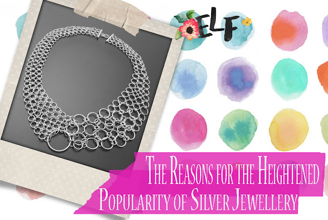 The Reasons for the Heightened Popularity of Silver Jewellery