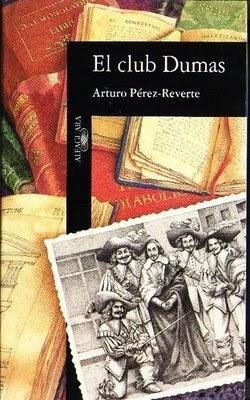 El cuento de nunca acabar...: El club Dumas (Arturo Pérez
