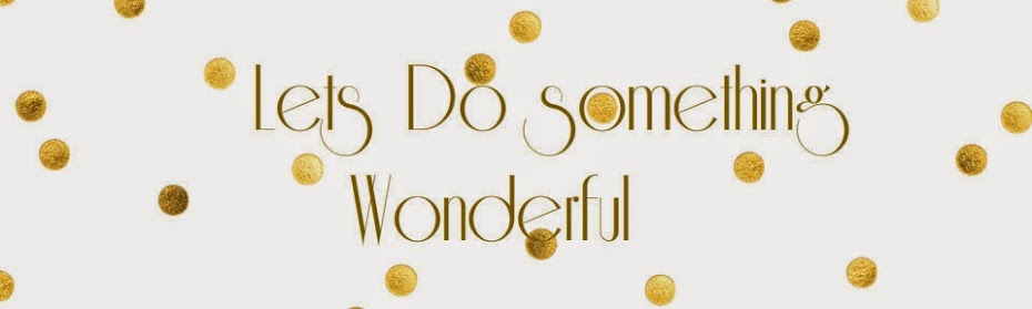 Lets Do something Wonderful