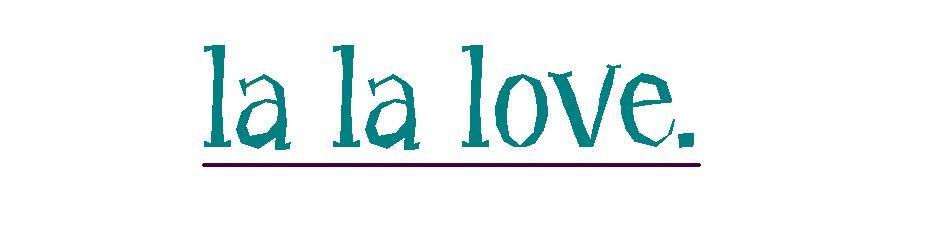 la la love.