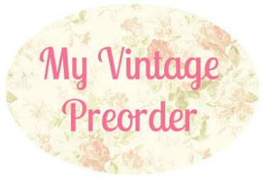♥ My Vintage Preorder ♥