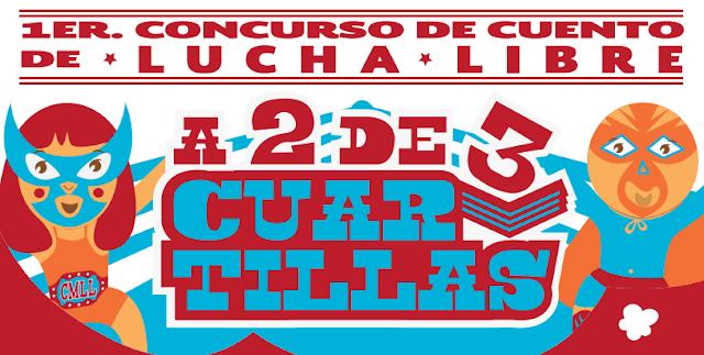"""Convocatoria al 1er. Concurso de Cuento de Lucha Libre """"A 2 de 3 cuartillas"""" para niños"""