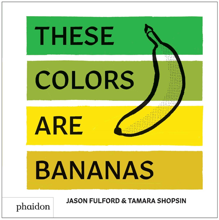 Let\'s Talk Picture Books: THESE COLORS ARE BANANAS