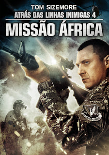 Atrás das linhas inimigas 4 – Missão África Dublado