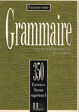 Grammaire - 350 Exercices - Niveau Superieur-I