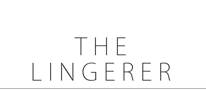 The Lingerer