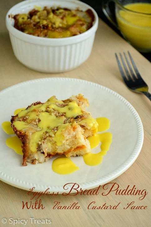Spicy Treats: Eggless Bread Pudding With Eggless Vanilla Custard Sauce ...