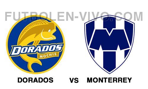 Dorados vs Monterrey