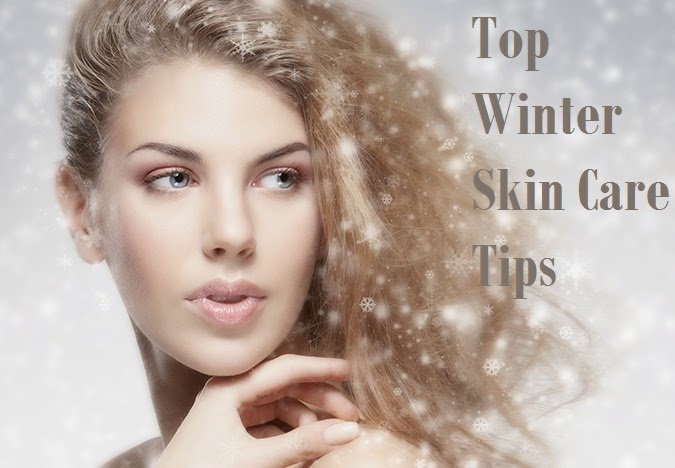 Top Winter Skin Care Tips