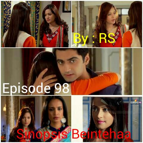 Sinopsis Beintehaa Episode 98