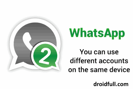 [GUIDE] HOW TO USE TWO WHATSAPP ACCOUNT IN SINGLE DEVICE - WORKING [NEW]  !!!