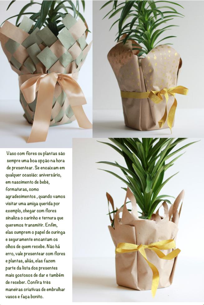 Tres maneiras diferentes de embrulhar vasos