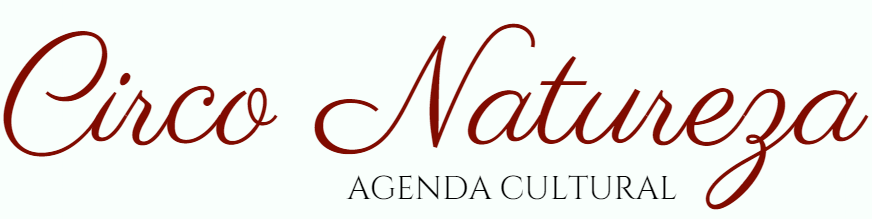 Circo Natureza - Agenda Cultural