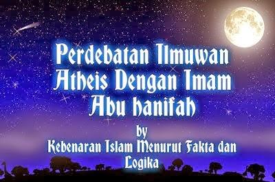 Dialog Imam Abu Hanifah Dengan Atheis