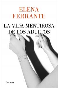 La vida mentirosa de los adultos, Elena Ferrante