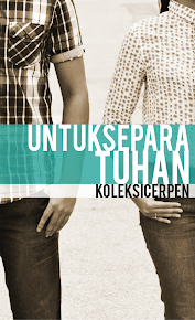 Koleksi Cerpen UNTUK SEPARA TUHAN.