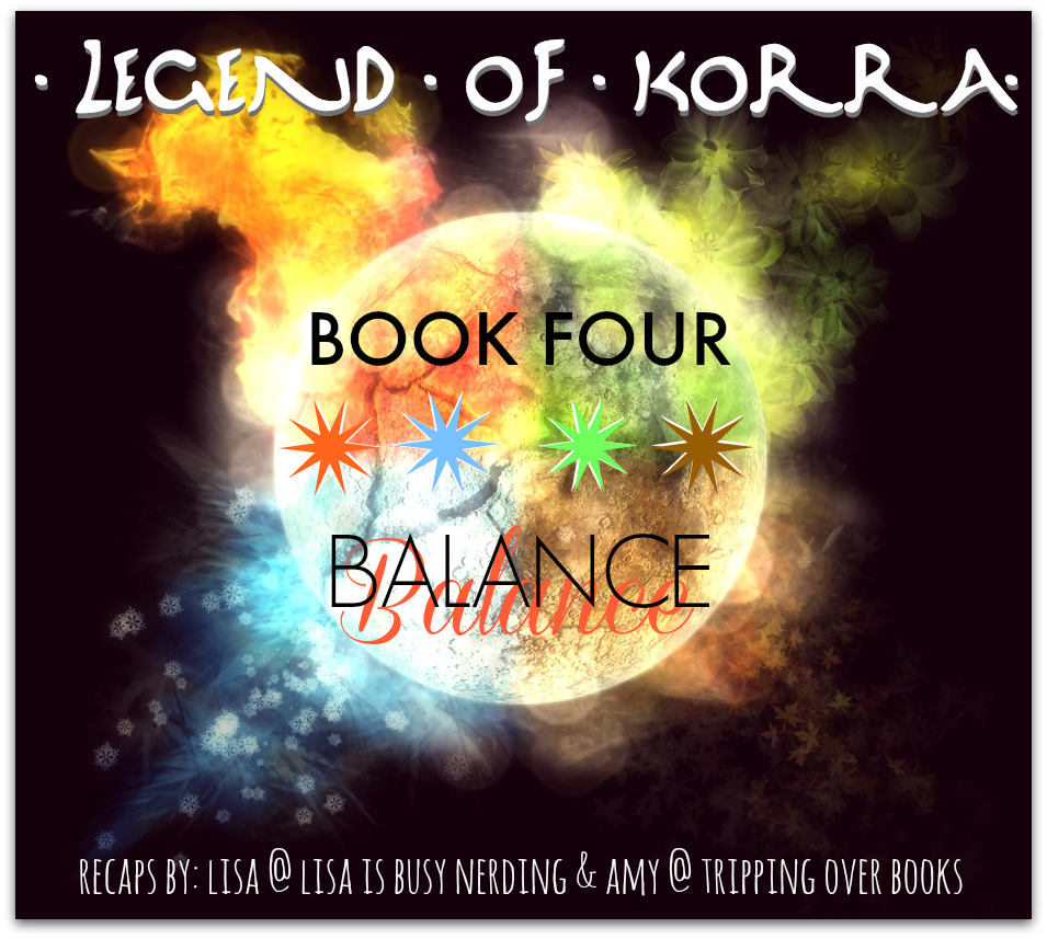 Legend of Korra Recaps!