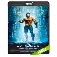 Aquaman (2018) HC HDRip 1080p Audio Dual Latino-Ingles