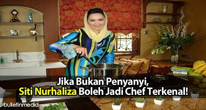 Jika Bukan Penyanyi Siti Nurhaliza Boleh Jadi Chef Terkenal